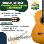 ¡Taller de guitarra creativa, canto popular y apreciación musical! 🎶